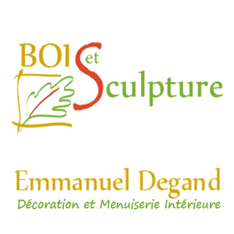 Bois et Sculpture | Emmanuel Degand 06 77 85 70 90 - Décoration et Menuiserie Intérieure